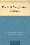 Peeps at Many Lands: Norway - A. F. (Augustus Ferryman) Mockler-Ferryman, Nico Jungman, A. Heaton (Alfred Heaton) Cooper