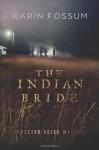 The Indian Bride (Inspector Sejer Mysteries) - Karin Fossum, Charlotte Barslund