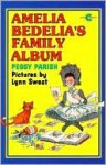 Amelia Bedelia's Family Album - Peggy Parish, Lynn Sweat