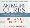 Anti-Aging Cures: Life Changing Secrets To Reverse The Effects of Aging - James Forsythe, Don Hagen, Suzanne Sommers