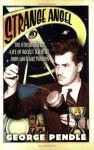 Strange Angel: The Otherworldly Life of Rocket Scientist John Whiteside Parsons - George Pendle