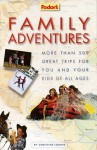 Fodor's Family Adventures - Christine Loomis