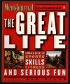 The Great Life: A Man's Guide to Sports, Skills, Fitness, and Serious Fun - P.J. O'Rourke, Holly George-Warren, Sid Evans
