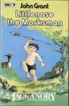 Littlenose the Marksman - John Grant