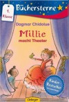 Millie macht Theater - Dagmar Chidolue