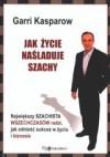 Jak życie naśladuje szachy - Garri Kasparow