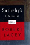 Sotheby's: Bidding for Class - Robert Lacey