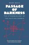 Passage of Darkness: The Ethnobiology of the Haitian Zombie - Wade Davis, Richard Evans Schultes
