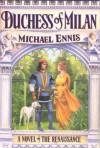 Duchess of Milan - Michael Ennis