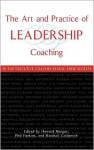 The Art and Practice of Leadership Coaching: 50 Top Executive Coaches Reveal Their Secrets - Howard Morgan, Marshall Goldsmith, Phil Harkins