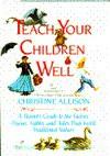 Teach Your Children Well - Christine Allison