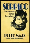 Serpico: The Cop Who Defied the System - Peter Maas