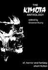 The Kimota Anthology - Neal Asher, Graeme Hurry, Stephen Laws, Mark Chadbourn, Paul Finch, Steve Lockley, Stephen Gallagher, William Meikle, Peter Crowther, Mark Morris