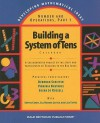 Building A System Of Tens: Casebook: Numbers and Operations (Developing Mathematical Ideas) - Deborah Schifter, Susan Jo Russell, Virginia Bastable
