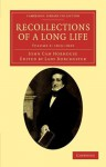 Recollections of a Long Life, Volume 2: 1816-1822 - John Cam Hobhouse, Charlotte Hobhouse Carleton
