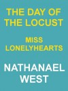 THE DAY OF THE LOCUST & MISS LONELYHEARTS - Nathanael West