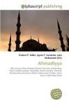 Ahmadiyya - Frederic P. Miller, Agnes F. Vandome, John McBrewster