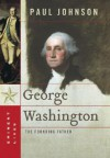 George Washington: The Founding Father - Paul Johnson
