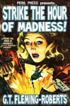 Strike the Hour of Madness - G.T. Fleming-Roberts
