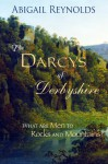 The Darcys of Derbyshire: A Pride & Prejudice Variation - Abigail Reynolds