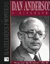 Dan Anderson a Biography (Hazelden's Pioneers) - Damian McElrath