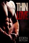 Thin Love - Eden Butler