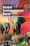 Global Environmental Harm: Criminological Perspectives - R.D. White