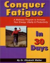 Conquer Fatigue in 30 Days - Elizabeth Walker