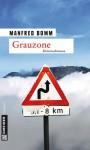 Grauzone: Der 13. Fall für August Häberle - Manfred Bomm