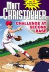 Challenge at Second Base - Matt Christopher, Marcy Dunn Ramsey