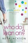 Who Do I Lean On? (A Yada Yada House of Hope Novel) - Neta Jackson