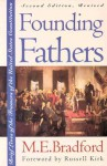Founding Fathers: Brief Lives of the Framers of the United States Constitution Second Edition, Revised - M.E. Bradford, Russell Kirk