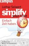 Simplify Your Timeeinfach Zeit Haben - Lothar J. Seiwert, Bodo Primus, Dieter Gring, Sabina Godec