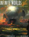 Infinite Worlds: The Fantastic Visions of Science Fiction Art - Ray Bradbury, Vincent di Fate