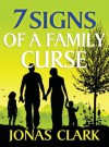 7 Signs of a Family Curse - Jonas Clark