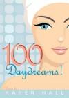 100 Daydreams! - Karen Hall