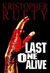 Last One Alive - Kristopher Rufty