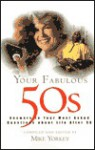 Your Fabulous 50s: Answers to Your Most Asked Questions about Life After 50 - Mike Yorkey