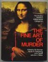 The Fine Art of Murder: The Mystery Reader's Indispensable Companion - Ed Gorman, Lawrence Block, Simon Brett, Dorothy Cannell, Carolyn Hart, Joan Hess, Larry Segriff, Jon L. Breen, Robert Bloch