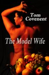 The Model Wife (Part 1) - Tom Covenent