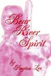 Bear River Spirit - Payton Lee