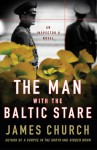 The Man with the Baltic Stare - James Church