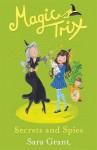 Secrets and Spies (Magic Trix) - Sara Grant, Erica-Jane Waters