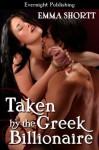 Taken by the Greek Billionaire (Criminal Seduction) - Emma Shortt