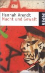 Macht Und Gewalt - Hannah Arendt