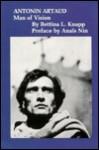 Antonin Artaud: Man Of Vision - Bettina L. Knapp, Antonin Artaud, Anaïs Nin