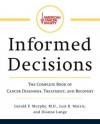 American Cancer Society's Informed Decisions: The Complete Book of Diagnosis, Treatment, and Recovery - Gerald Patrick Murphy, Dianne Lange, Lois B. Morris