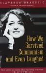 How We Survived Communism And Even Laughed - Slavenka Drakulić