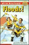 Wild Weather: Floods! - Lorraine Jean Hopping, Jody Wheeler