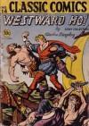 Classics Illustrated 14 of 169 : Westward Ho - Charles Kingsley